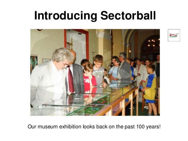 Introducing Sectorball Our museum exhibition looks back on the past 100 years!