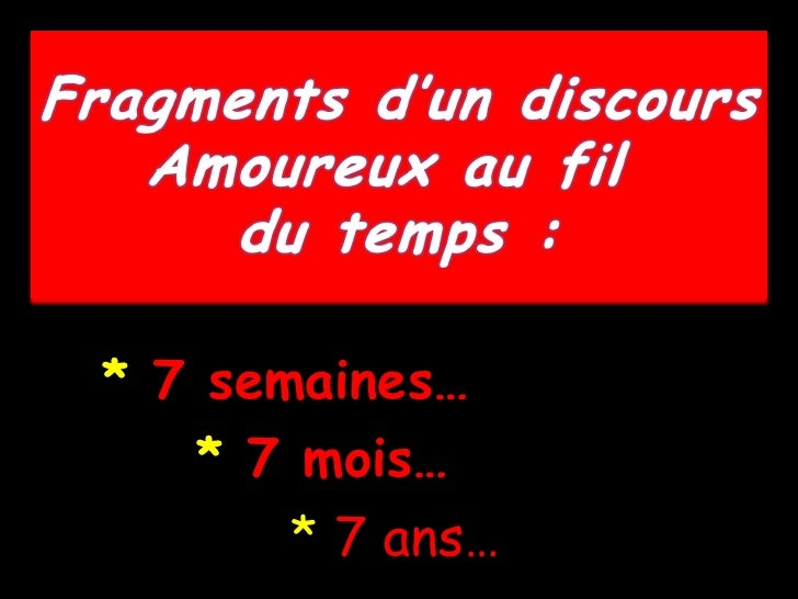 * 7 semaines…   * 7 mois…       * 7 ans…