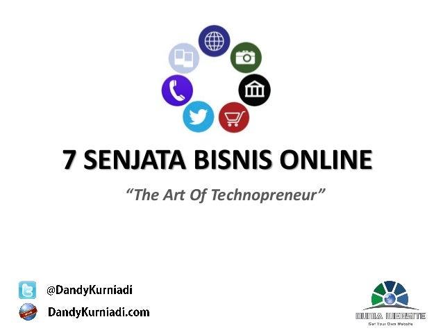"""Sponsored by : 7 SENJATA BISNIS ONLINE """"The Art Of Technopreneur"""""""