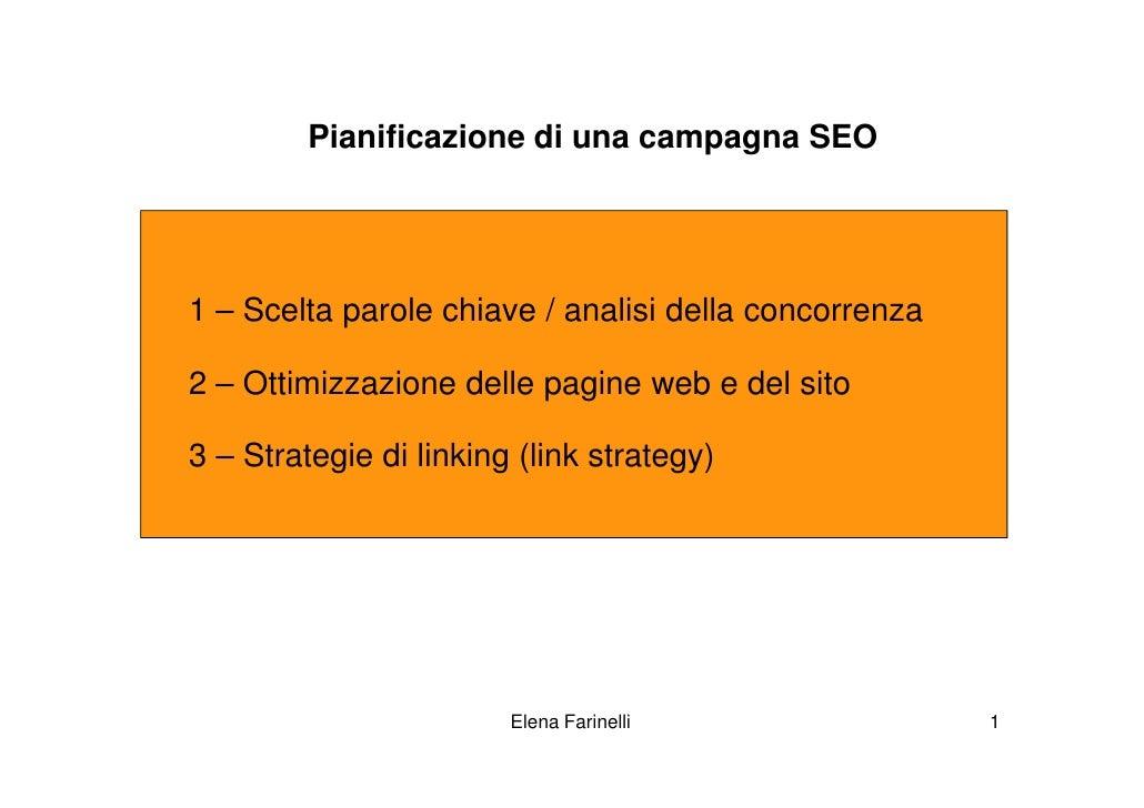 Pianificazione di una campagna SEO1 – Scelta parole chiave / analisi della concorrenza2 – Ottimizzazione delle pagine web ...
