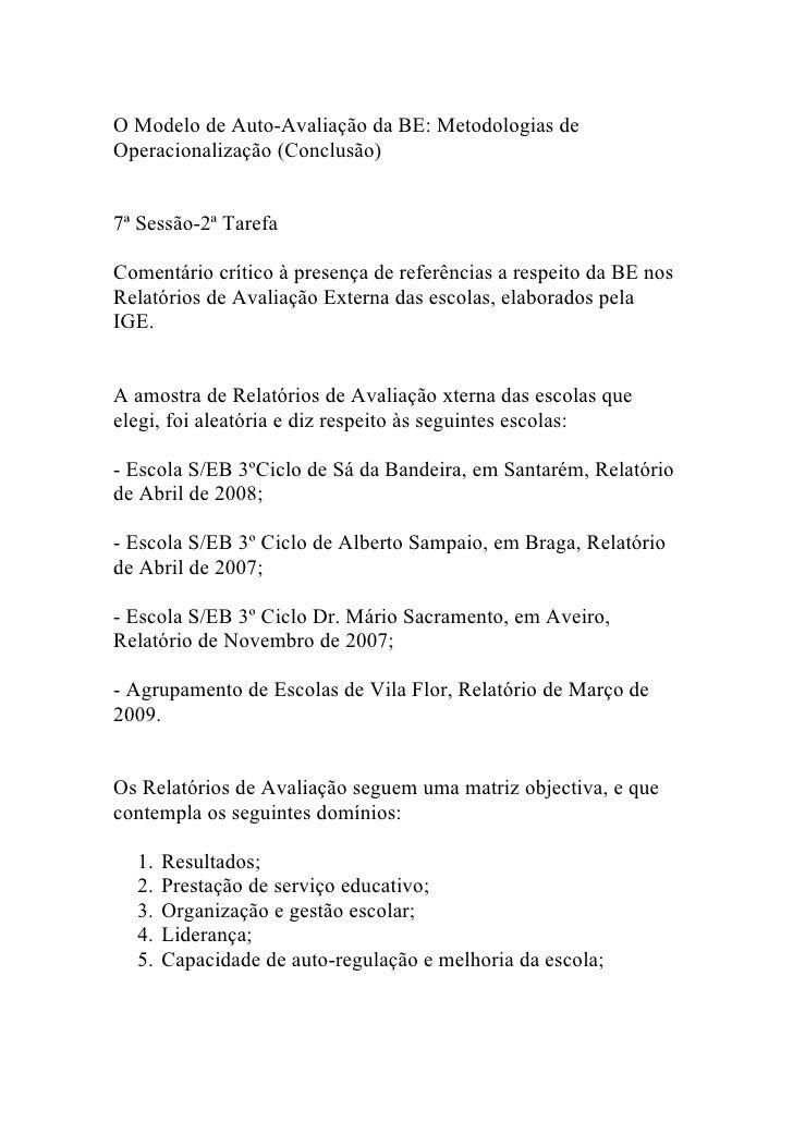 O Modelo de Auto-Avaliação da BE: Metodologias de Operacionalização (Conclusão)   7ª Sessão-2ª Tarefa  Comentário crítico ...