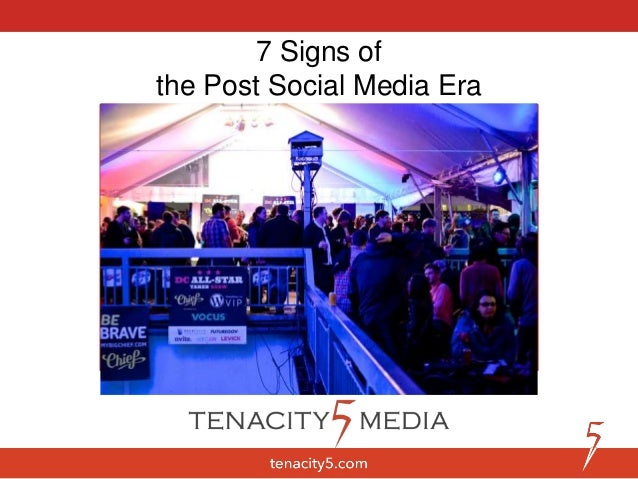 7 Signs of the Post Social Media Era