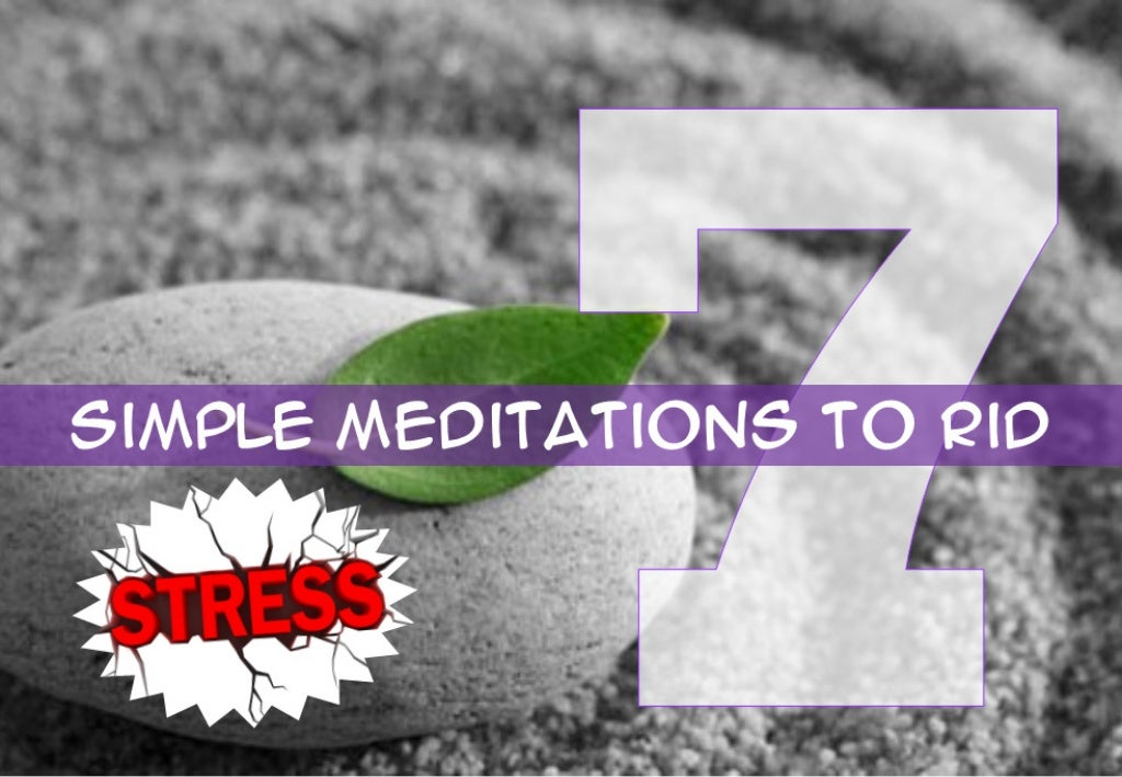 7 Simple Meditations to Rid Stress