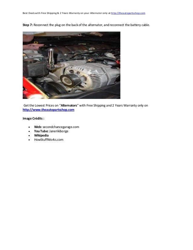 Best Deals with Free Shipping & 2 Years Warranty on your Alternator only at http://theautopartsshop.com  Step 7: Reconnect...