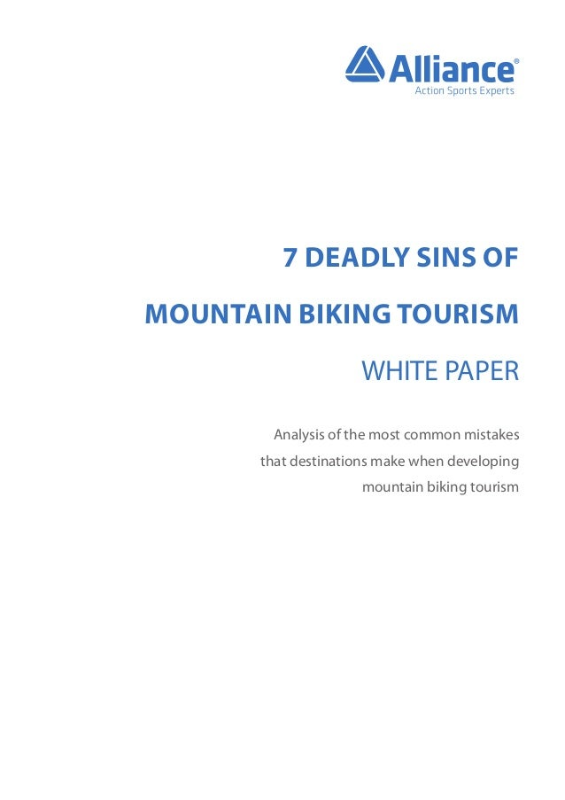 1  7 DEADLY SINS OF MOUNTAIN BIKING TOURISM WHITE PAPER Analysis of the most common mistakes that destinations make when d...