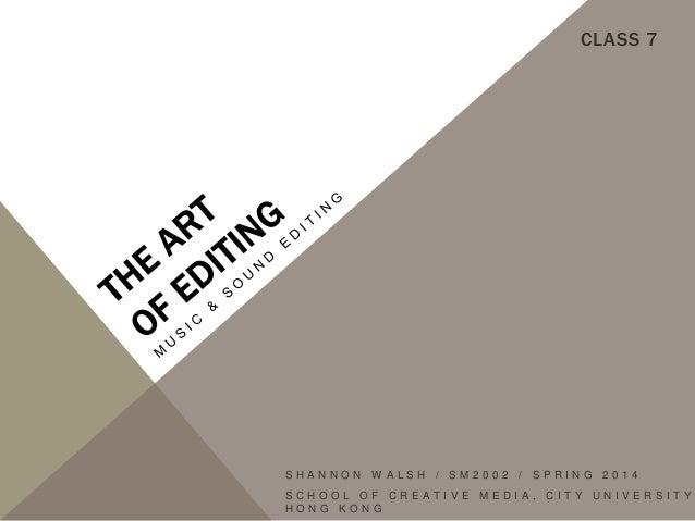 CLASS 7  SHANNON  W ALSH / SM2002  SCHOOL OF CREATIVE HONG KONG  / SPRING  MEDIA,  2014  CITY UNIVERSITY