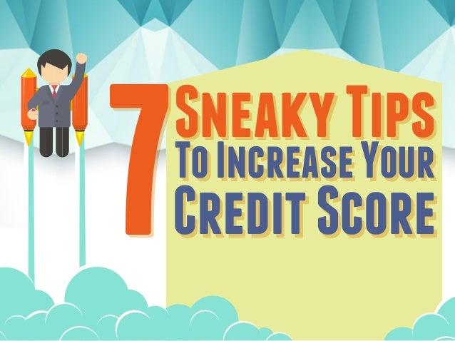 SneakyTips ToIncreaseYour CreditScore SneakyTips ToIncreaseYour CreditScore77