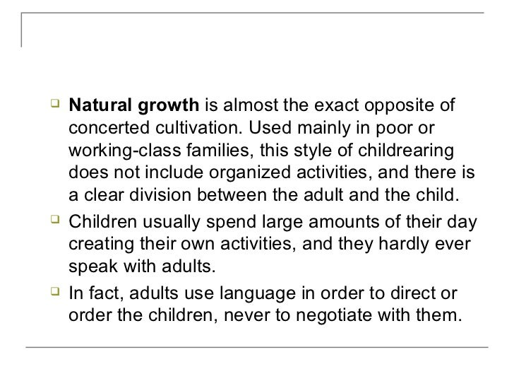 concerted cultivation and the accomplishment of natural growth