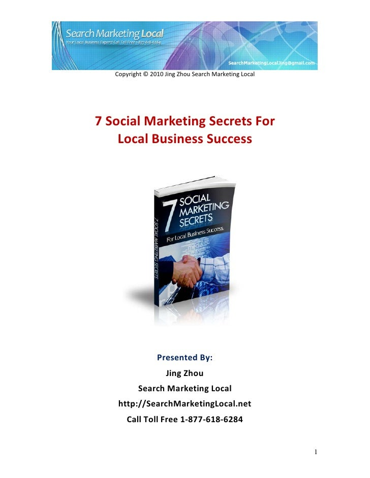Copyright © 2010 Jing Zhou Search Marketing Local7 Social Marketing Secrets For    Local Business Success                 ...