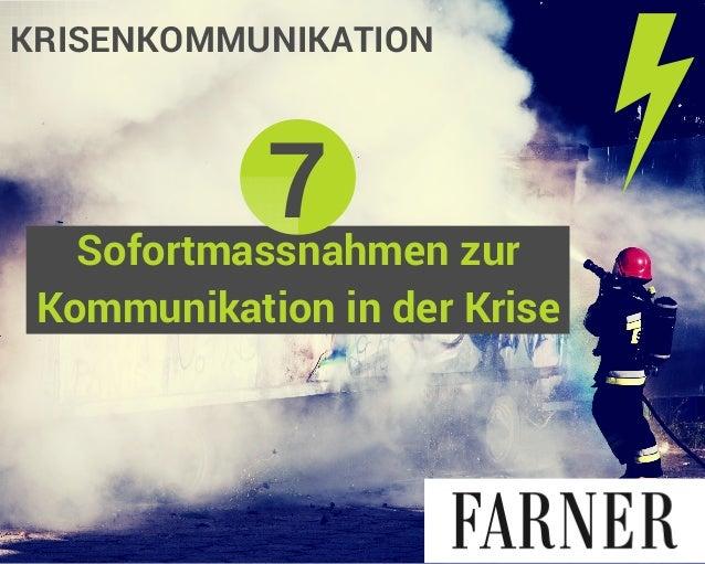 KRISENKOMMUNIKATION  7  Sofortmassnahmen zur  Kommunikation in der Krise