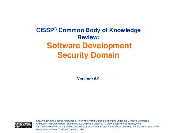 CISSP® Common Body of Knowledge           Review:         Software Development           Security Domain                  ...