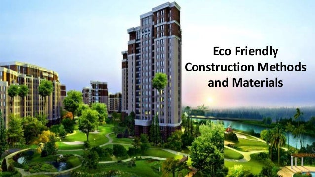 Eco Friendly Construction Methods and Materials