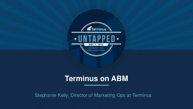 Terminus on ABM Stephanie Kelly, Director of Marketing Ops at Terminus