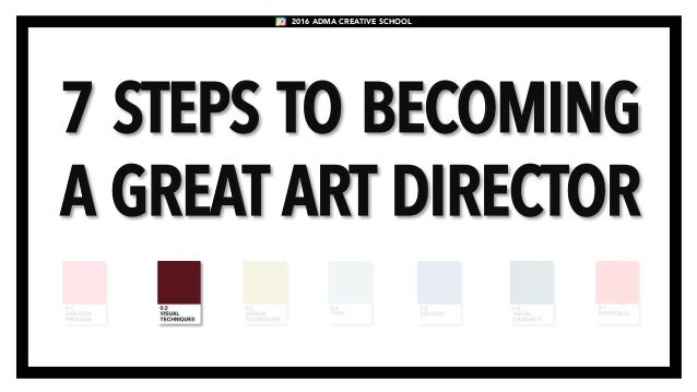 7 Steps To Becoming A Great Art Director