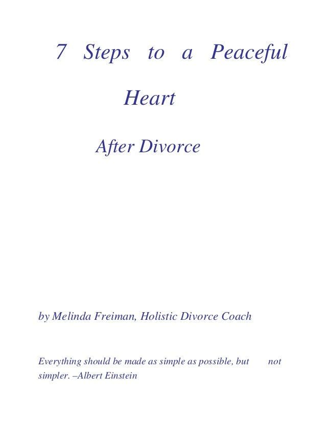 7 Steps To A Peaceful Heart After Divorce By Melinda Freiman Holistic Coach Everything