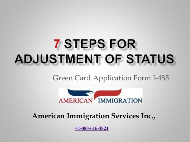 form i 485 steps  9 steps for adjustment of status- Green Card Application