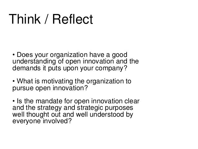 Clorox says that for  open innovation to  work, they need…  • strong internal and external networks  • clear, choiceful co...