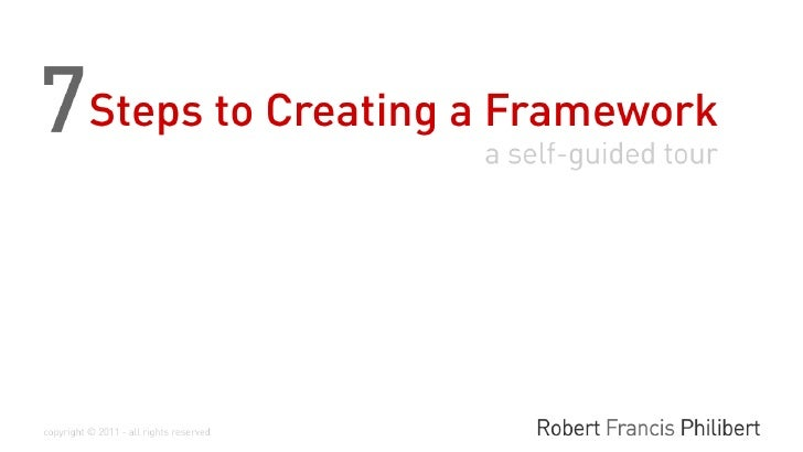 Seven Steps to Creating a Framework