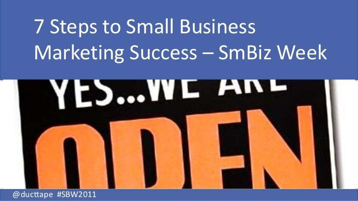 7 Steps to Small BusinessMarketing Success – SmBiz Week<br />