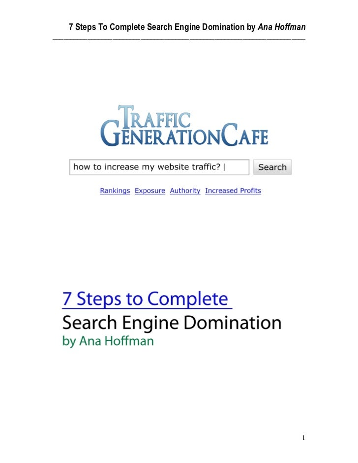 7 Steps To Complete Search Engine Domination by Ana Hoffman_______________________________________________________________...