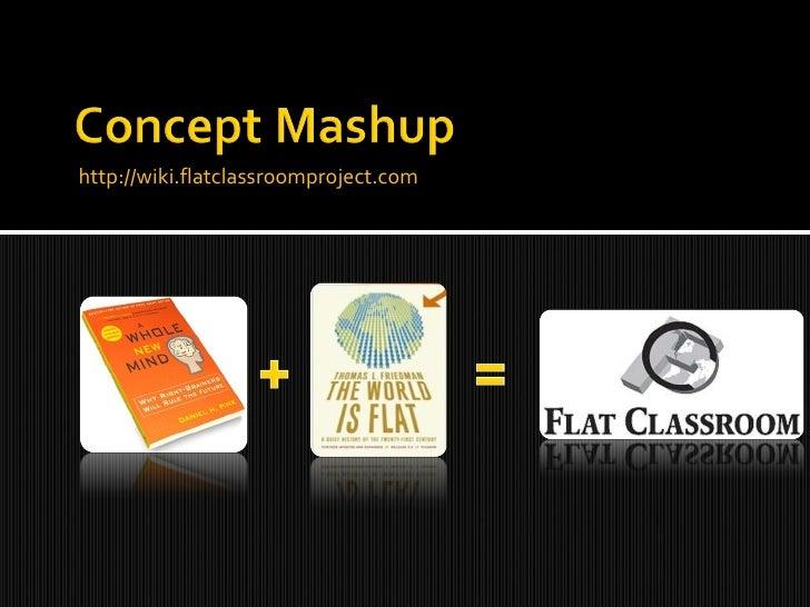 <ul><li>http://wiki.flatclassroomproject.com </li></ul>
