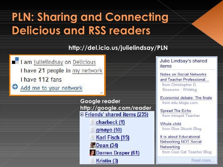 <ul><li>http://del.icio.us/julielindsay/PLN </li></ul>Google reader http://google.com/reader
