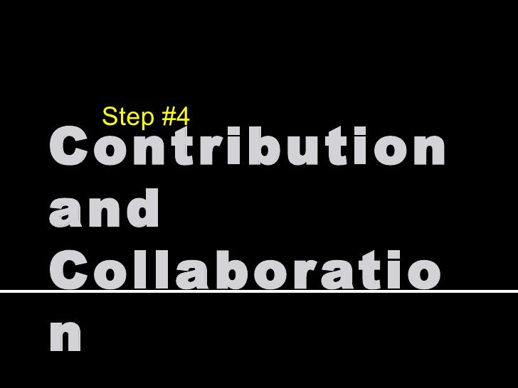 Contribution and Collaboration Step #4
