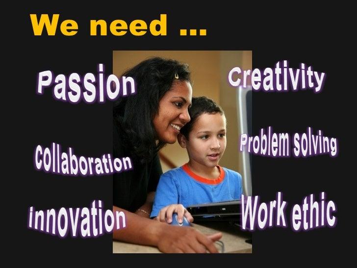 We need …