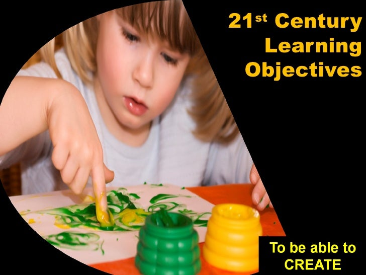 21 st  Century Learning Objectives