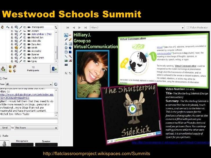 Westwood Schools Summit http://flatclassroomproject.wikispaces.com/Summits