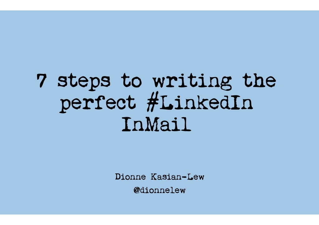 7 steps to writing the perfect LinkedIn InMail
