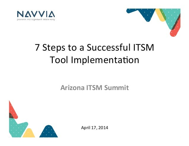 """7""""Steps""""to""""a""""Successful""""ITSM"""" Tool""""Implementa3on"""" April""""17,""""2014"""" Arizona(ITSM(Summit"""""""