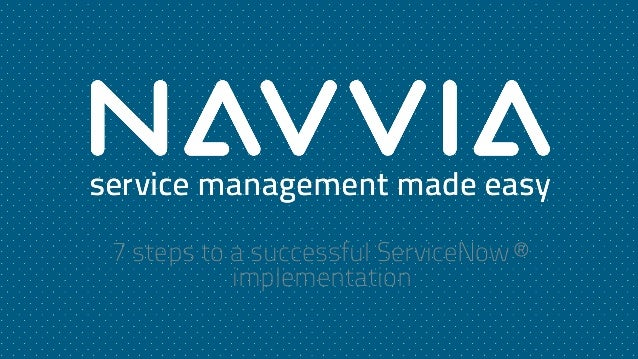 7 Steps to a successful ServiceNow Implementation