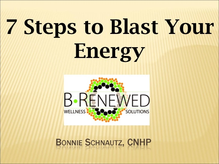 7 Steps to Blast Your       Energy