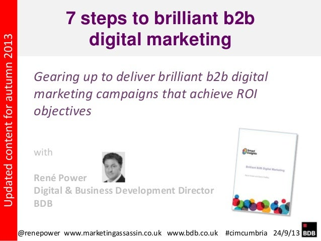 7 steps to brilliant b2b digital marketing with René Power Digital & Business Development Director BDB Gearing up to deliv...