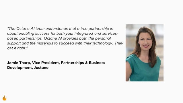 """""""The Octane AI team understands that a true partnership is about enabling success for both your integrated and services- b..."""