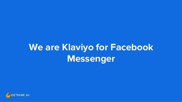 We are Klaviyo for Facebook Messenger