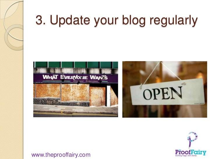 3. Update your blog regularlywww.theprooffairy.com