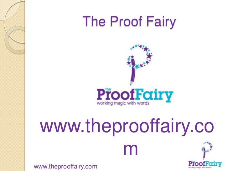 The Proof Fairy  www.theprooffairy.co          mwww.theprooffairy.com