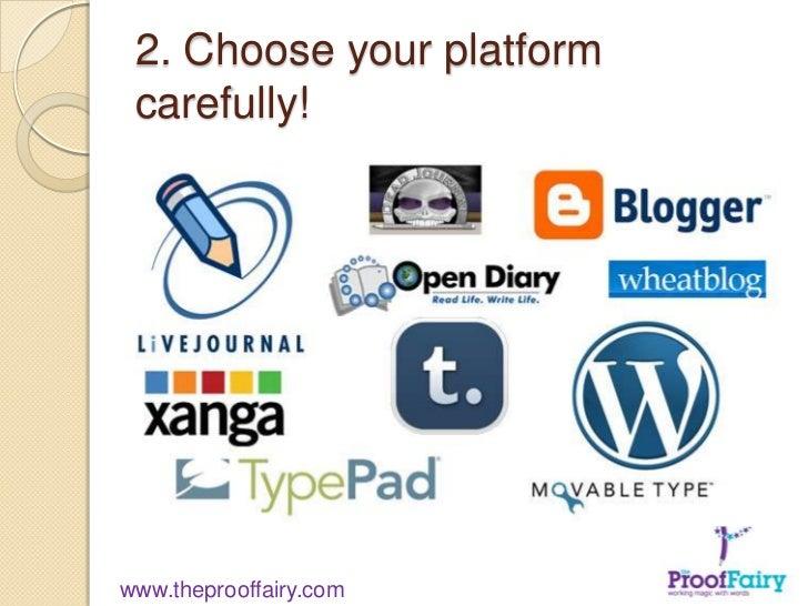 2. Choose your platform carefully!www.theprooffairy.com