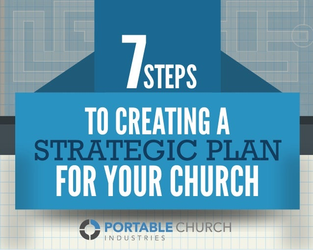 7STEPS TO CREATING A STRATEGIC PLAN FOR YOUR CHURCH