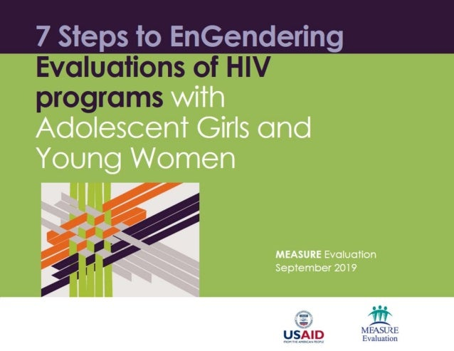 7 Steps to EnGendering Evaluations of HIV programs with Adolescent Girls and Young Women