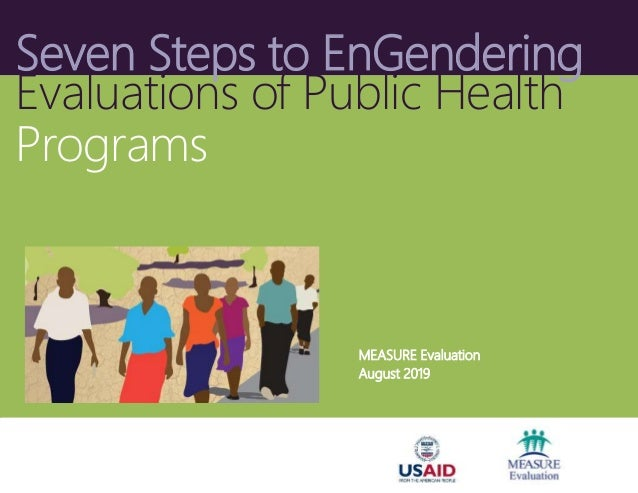 Seven Steps to EnGendering Evaluations of Public Health Programs MEASURE Evaluation August 2019