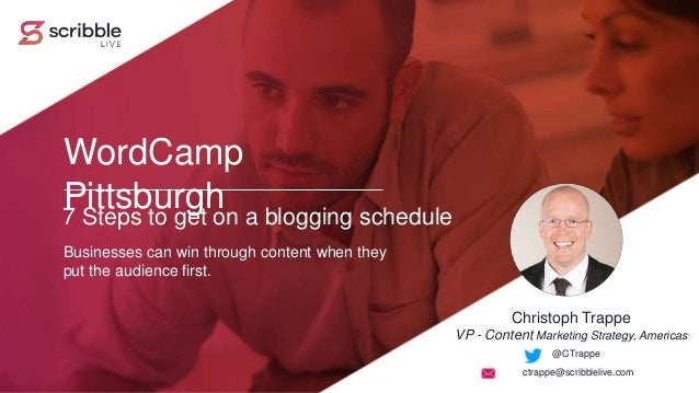 7 Steps to get on a blogging schedule @CTrappe WordCamp Pittsburgh Businesses can win through content when they put the au...
