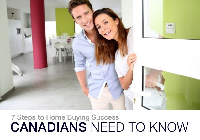 1 7 Steps to Home Buying Success CANADIANS NEED TO KNOW