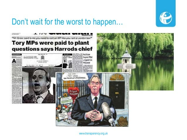 Don't wait for the worst to happen… www.transparency.org.uk