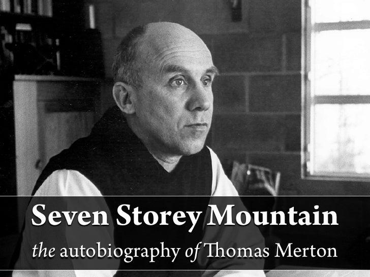 Seven Storey Mountain the autobiography of   omas Merton