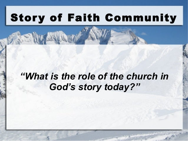 "Story of Faith Community ""What is the role of the church in God's story today?"""