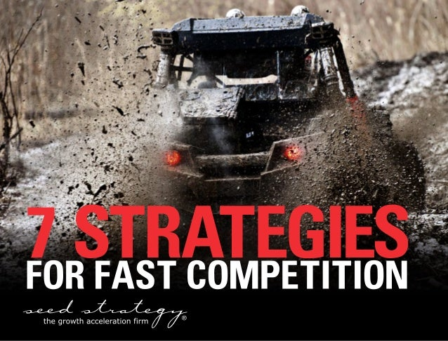 7 Strategies for Fast Competition