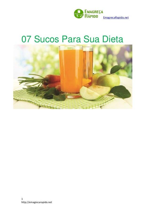 EmagrecaRapido.net  1  http://emagrecarapido.net  07 Sucos Para Sua Dieta